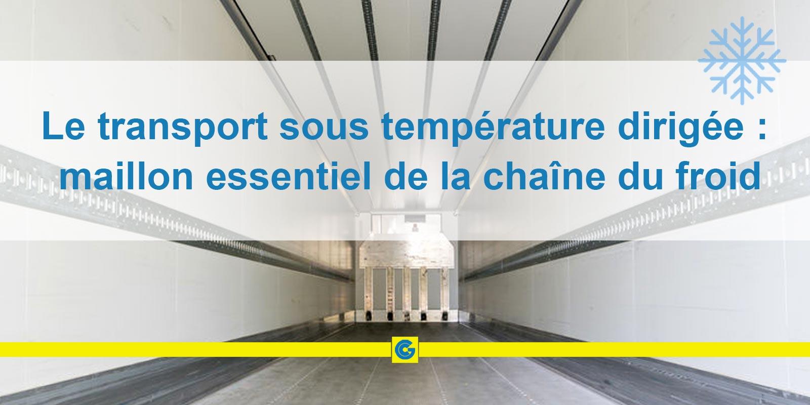 Transport sous température dirigée: conservation garantie